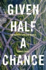 Given Half a Chance : Ten Ways to Save the World - Book