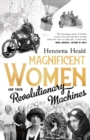 Magnificent Women and their Revolutionary Machines - eBook