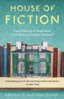 The House of Fiction : From Pemberley to Brideshead, Great British Houses in Literature and Life - Book