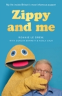 Zippy and Me : My Life Inside Britain's Most Infamous Puppet - Book