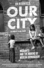 Our City : Migrants and the Making of Modern Birmingham - Book