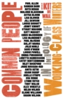 Common People : An Anthology of Working-Class Writers - Book