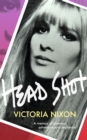Head Shot : Glamour, grief and getting on with it - Book