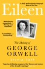 Eileen : The Making of George Orwell - eBook