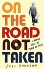 On the Road Not Taken : A memoir about the power of music - Book