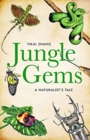 Jungle Gems : A Naturalist's Tale - Book