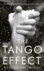 The Tango Effect : Parkinson's and the healing power of dance - Book