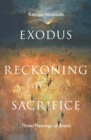 Exodus, Reckoning, Sacrifice : Three Meanings of Brexit - Book