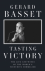 Tasting Victory : The Life and Wines of the World's Favourite Sommelier - Book