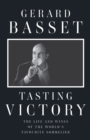 Tasting Victory : The Life and Wines of the World's Favourite Sommelier - eBook