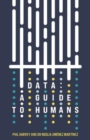 Data: A Guide to Humans - Book