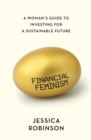 Financial Feminism : A Woman's Guide to Investing for a Sustainable Future - eBook