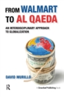From Walmart to Al Qaeda : An Interdisciplinary Approach to Globalization - Book