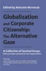 Globalization and Corporate Citizenship: The Alternative Gaze : A Collection of Seminal Essays - Book