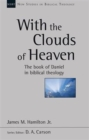With the Clouds of Heaven : The Book of Daniel in Biblical Theology - Book