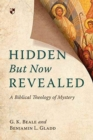 Hidden but Now Revealed : A Biblical Theology of Mystery - Book
