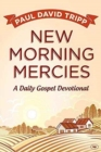 New Morning Mercies : A Daily Gospel Devotional - Book