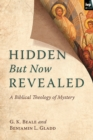 Hidden But Now Revealed : A Biblical Theology Of Mystery - eBook