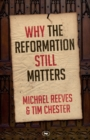 Why the Reformation Still Matters? - Book