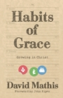 Habits of Grace : Growing in Christ - Book