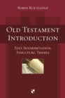 Old Testament Introduction : Text, Interpretation, Structure, Themes - Book