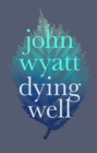 Dying Well : Dying Faithfully - eBook