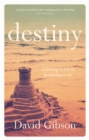 Destiny : Learning to Live by Preparing to Die - eBook
