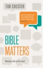 Bible Matters : Meeting God In His Word - Book