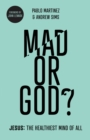 Mad or God? : Jesus: The Healthiest Mind of All - Book