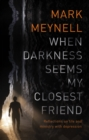 When Darkness Seems My Closest Friend : Reflections On Life And Ministry With Depression - eBook