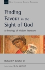 Finding Favour in the Sight of God : A Theology Of Wisdom Literature - Book