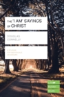 The 'I am' sayings of Christ (Lifebuilder Study Guides) - Book