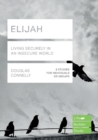 Elijah (Lifebuilder Study Guides) : Living Securely in an Insecure World - Book