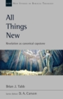 All Things New : Revelation As Canonical Capstone - Book