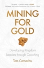 Mining for Gold: Developing Kingdom Leaders through Coaching - Book