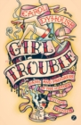 Girl Trouble : Panic and Progress in the History of Young Women - Book