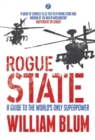 Rogue State : A Guide to the Worlds Only Superpower - Book