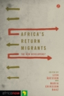 Africa's Return Migrants : The New Developers? - Book