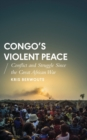 Congo's Violent Peace : Conflict and Struggle Since the Great African War - eBook