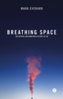 Breathing Space : The Natural and Unnatural History of Air - eBook