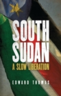 South Sudan : A Slow Liberation - eBook