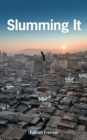 Slumming It : The Tourist Valorization of Urban Poverty - Book