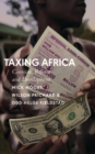 Taxing Africa : Coercion, Reform and Development - Book