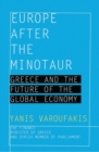 Europe after the Minotaur : Greece and the Future of the Global Economy - eBook