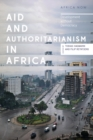 Aid and Authoritarianism in Africa : Development without Democracy - Book