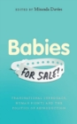 Babies for Sale? : Transnational Surrogacy, Human Rights and the Politics of Reproduction - Book