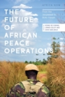 The Future of African Peace Operations : From the Janjaweed to Boko Haram - Book