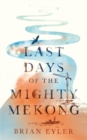 Last Days of the Mighty Mekong - eBook