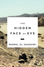 The Hidden Face of Eve : Women in the Arab World - Book