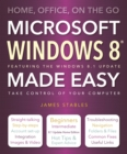 Windows 8 Made Easy : Home, Office, On the Go - Book